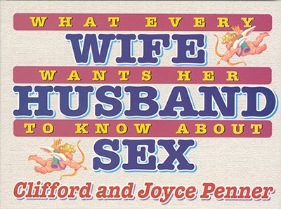 What Every Wife Wants Her Husband to Know About Sex